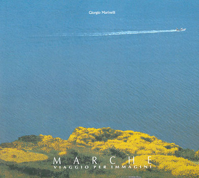 MARCHE Region: a travel through images of Giorgio Marinelli   Le Marche another Italy   Scoop.it