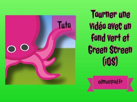 Tourner une vidéo avec un fond vert & Green Screen - EdmusiPad.fr | Tablettes numériques | Scoop.it