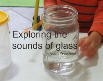 Exploring the sounds of glass | Teach Preschool | Scoop.it