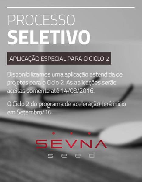 Aplicação Especial para Aceleração || SEVNA Seed | Entrepreneurship, Startups and Social Business | Scoop.it