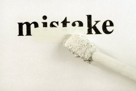 How To Make The Most Of Our Mistakes - Lolly Daskal | Leadership | Leadership and Management | Scoop.it