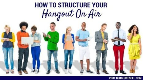 How To Structure Your Hangout On Air Series - The SiteSell Blog   The Content Marketing Hat   Scoop.it
