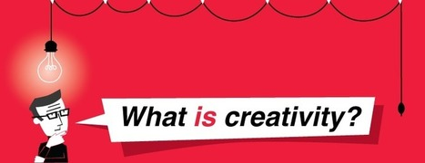 What is Creativity and Why does it Matter? - State of Digital | Creativity Scoops! | Scoop.it