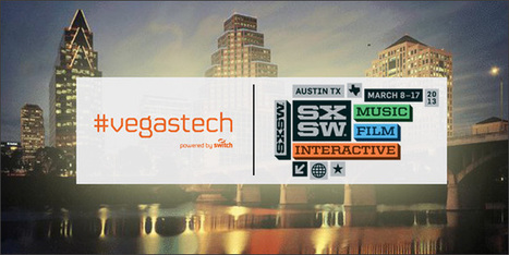 Join Us for VegasTech at SXSW | Ideas That Matter From SXSW '13 | Scoop.it