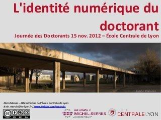 L'identité numérique du doctorant | Cultural Studies & Web Culture | Institut Pasteur de Tunis-معهد باستور تونس | Scoop.it