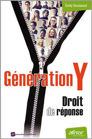 Droit de réponse de la Génération Y - Emily B. Ed. Afnor | Générations X, Y, Z.... | Scoop.it