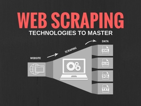 5 Technologies to Master if you Want to Scrape the Web | Big Data Insights | Scoop.it