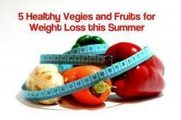 5 Healthy Vegies and Fruits for Weight Loss this Summer   Weight Loss   Scoop.it