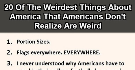 20 Weird Things About America That Americans Don't Realize. #8 Is Just Bizarre. | EngResting | Scoop.it