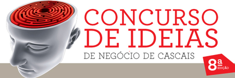 CINC - Concurso de Ideias de Negócio do Concelho de Cascais | Empreendedorismo e Inovação | Scoop.it