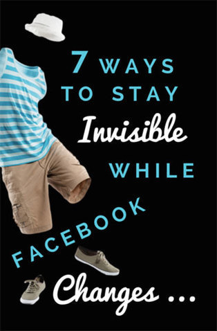 7 Surefire Ways to Stay Invisible as Facebook Algorithm Changes | Social Media Bites! | Scoop.it