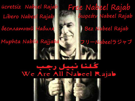 WE ARE ALL NABEEL RAJAB ! ! ! | Human Rights and the Will to be free | Scoop.it