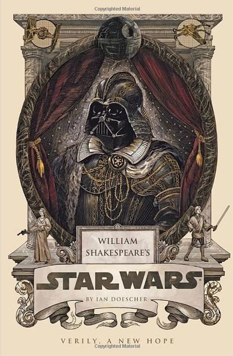 Star Wars Saga Reimagined as William Shakespeare Play Complete with ... - mediabistro.com | Shakespeare | Scoop.it