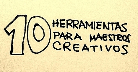 10 herramientas para maestros creativos | Marketing Digital | Scoop.it
