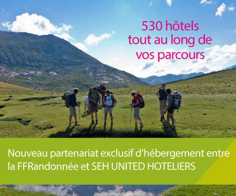 PARTENARIAT : Le groupe SEH United Hôteliers partenaire de la FFRandonnée | Tourisme de randonnées                                                                                                                                                                                 & Sports de nature pour les pros | Scoop.it