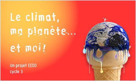 Le climat, ma planète... et moi !   Le site de la Fondation La main à la pâte   sciences de l'éducation   Scoop.it