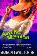 Reviews of Aint No Mountain by Sharon Ewell Foster | Writer, Book Reviewer, Researcher, Sunday School Teacher | Scoop.it