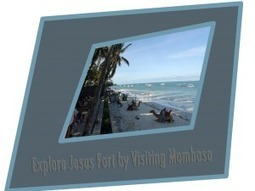 Explore Jesus Fort by Visiting Mombasa | Travel Cart UK | Scoop.it