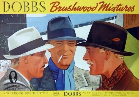1930s Fashion Ads & Hats — Gentleman's Gazette   Chapeaux et couvre-chefs   Scoop.it