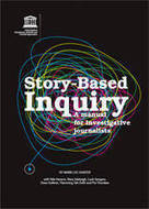 Story-based inquiry: a manual for investigative journalists   United Nations Educational, Scientific and Cultural Organization   Investigative journalism industry and academia   Scoop.it