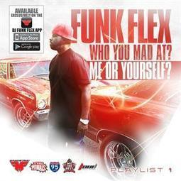 """DJ Funk Flex Mix-tape """"Who You Mad At? Me Or Yourself?""""  Download Links 