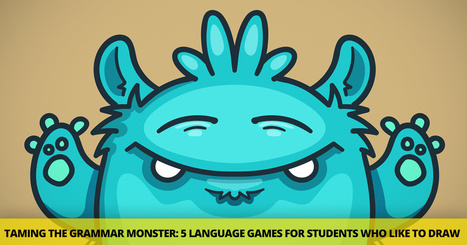 Taming the Grammar Monster 5 Fun Language Games for Students Who Like to Draw   Fancy English   Scoop.it