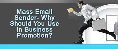 Mass Email Sender- Why Should You Use In Business Promotion? | AlphaSandesh Email Marketing Blog | best email marketing Tips | Scoop.it
