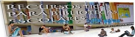 RECURSOS TIC PARA BIBLIOTECAS ESCOLARES   WEBS Y BLOGS SOBRE LIJ Y BIBLIOTECAS ESCOLARES   Scoop.it