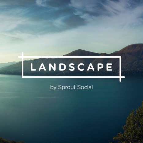 Social Media Image Resizing Tool | Landscape by Sprout Social | Top Social Media Tools | Scoop.it