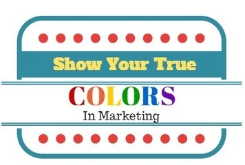 Show Your True Colors: How to Use Color in Marketing | StoreYa's Social Commerce Tips | Scoop.it