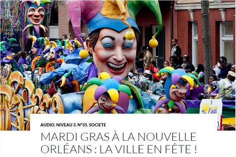 Mardi Gras à la Nouvelle-Orléans : la ville en fête | Magazine Langue et cultures françaises et francophones LCFF | Scoop.it