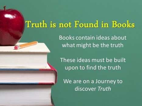 Truth is not Found in Books | Quote for Thought | Scoop.it