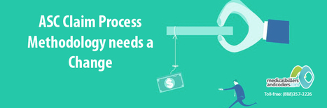 ASC Claim Process Methodology needs a Change | Medical Billing And Coding Services | Scoop.it
