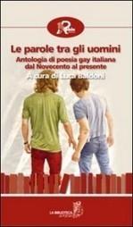 Luca Baldoni (a cura di) - Le parole tra gli uomini -   Libri Gay   Scoop.it