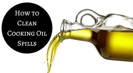 How to Clean Cooking Oil Spills | Home improvement | Scoop.it