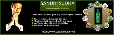 Benefits of Sandhi Sudha Oil | Original SandhiSudha - Joint Pain Relief Herbal Formula | Scoop.it