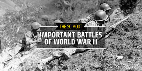 The 20 Most Important Battles of World War II | Navigate | Scoop.it