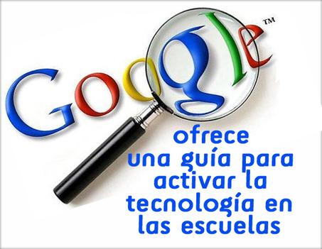 Google ofrece una guía para activar la tecnología en las escuelas   Educación y Empresa   HERRAMIENTAS TIC´S EN EDUCACIÓN   Scoop.it