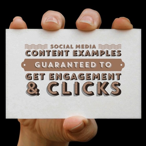 Social Media Content Examples | Guaranteed to Get Engagement & Clicks | Social Media for Business | Scoop.it