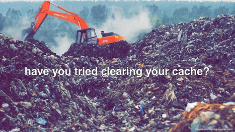 Have you tried clearing your cache? | fun for geeks | Scoop.it