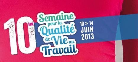 La semaine 2013 | SQVT 2013 - 10ème Semaine pour la Qualité de Vie au Travail | PS 92 Economie | Scoop.it