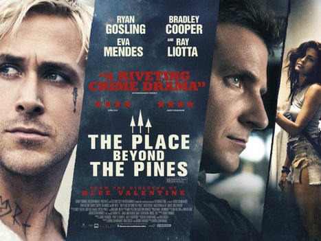 NEW RELEASE The Place Beyond The Pines | Talking Films | Scoop.it