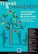 Les promesses de la qualité de vie au travail I Travail&Changement I ANACT I Béatrice Sarazin | Entretiens Professionnels | Scoop.it