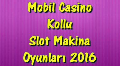 Mobil Casino Kollu Slot Makina Oyunları 2016 | Bedava Gazino Oyunları, Gazino Slot, Gazino Rulet, Gazino Makina Oyunları | Casino | Scoop.it