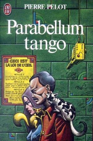 Roman SF : Parabellum Tango de Pierre Pelot | Libertés Numériques | Scoop.it