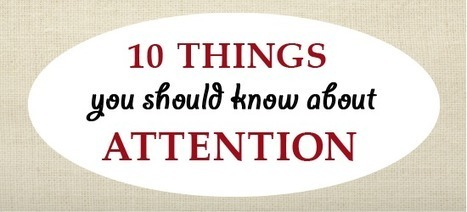 10 Things You Should Know About Attention | APRENDIZAJE | Scoop.it