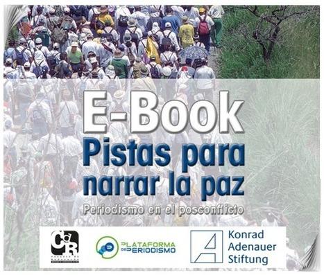 Acceda al e-book: Manual Pistas para narrar la paz   Plataforma de periodismo   Periodismo ético   Scoop.it