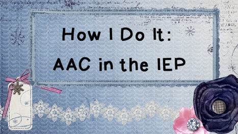 How I Do It: AAC in the IEP | Assistive Technology (ATA) | Scoop.it