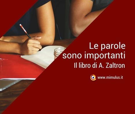 Le parole sono importanti, di Alessandro Zaltron | Digital Friday by Mimulus | Scoop.it
