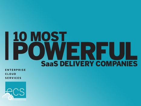 10 Most Powerful SaaS Delivery Companies | The business value of technology | Scoop.it
